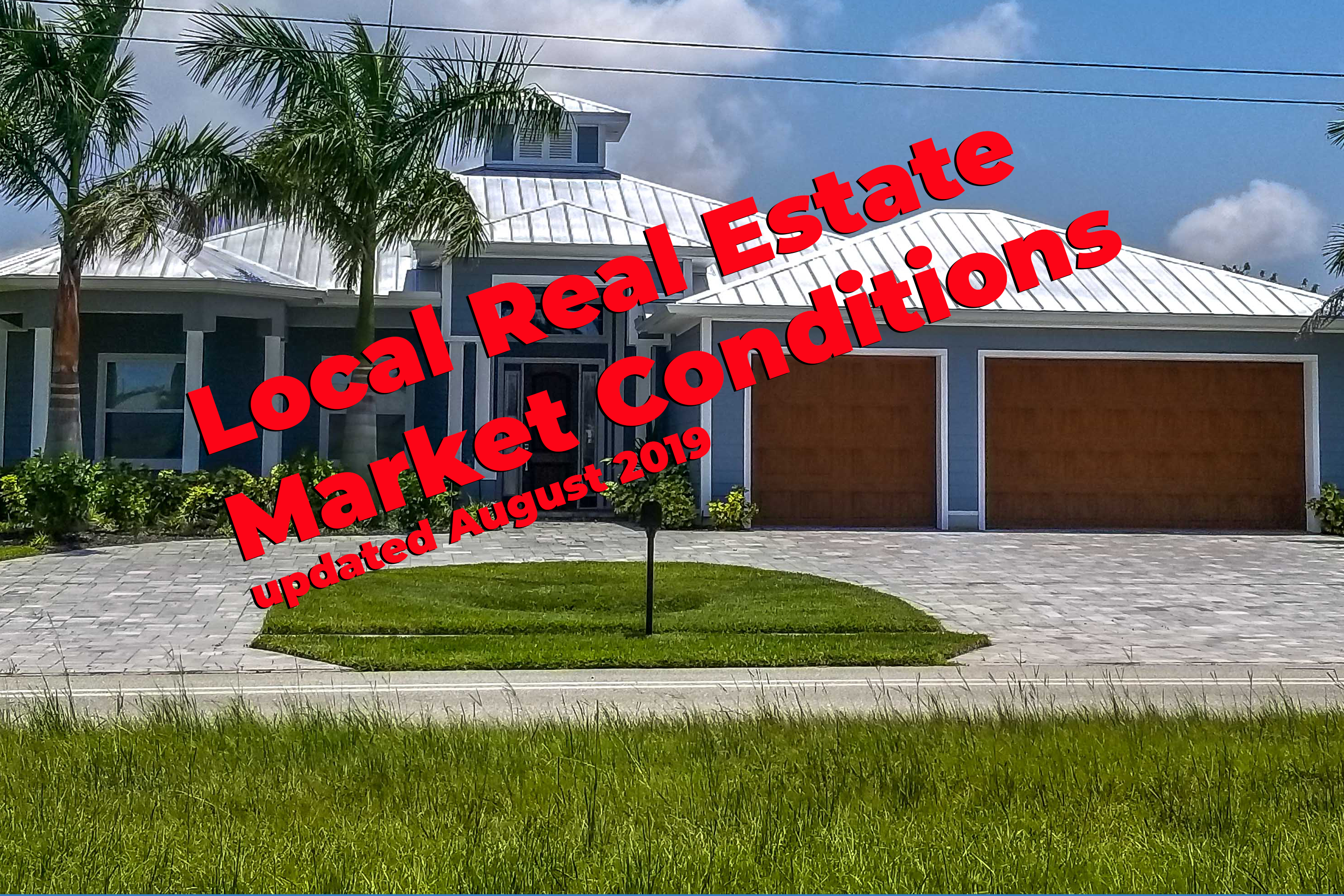 Local Real Estate Market Conditions updated August 2019
