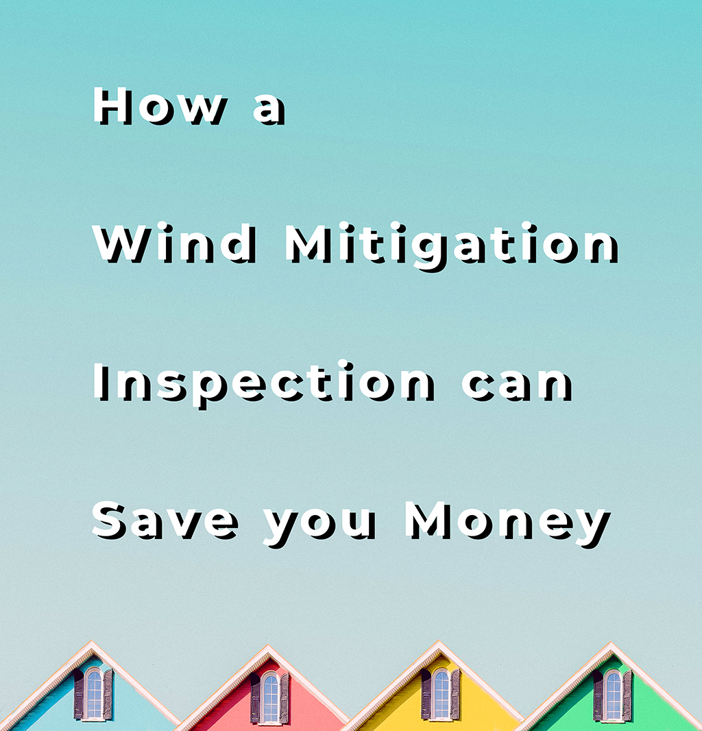 How a Wind Mitigation Inspection can save you money