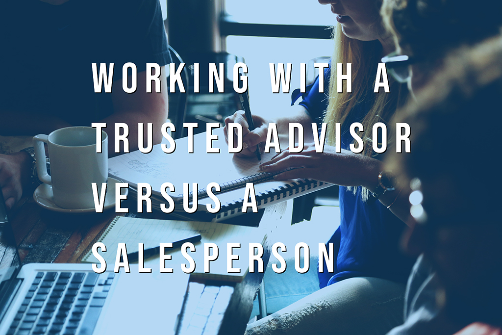 Working with a trusted advisor versus a salesperson presented by Almost Home Real Estate Services