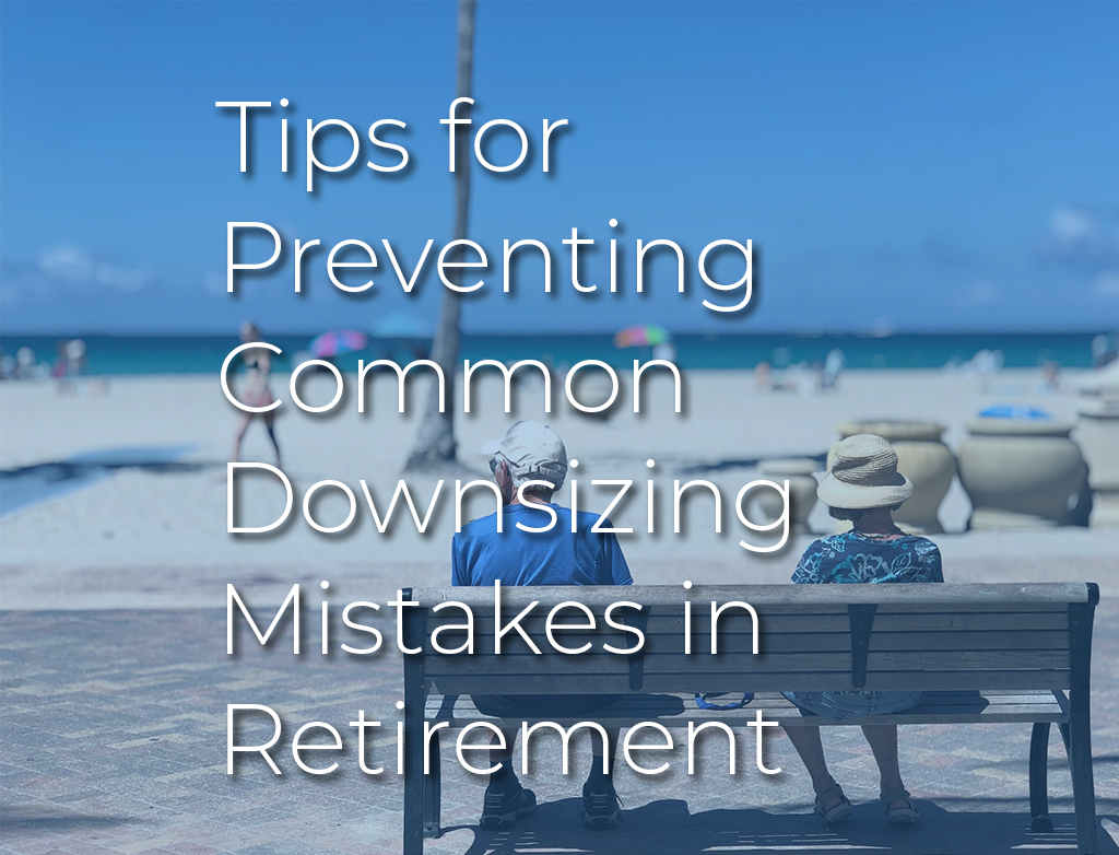 Tips for Preventing Common Downsizing Mistakes in Retirement with Almost Home Real Estate Services